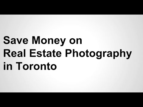 Save money on Real Estate Photography Toronto