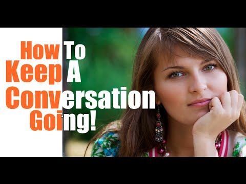 How To Keep A Conversation Going With A Girl You Like - Conversation Skills For Men - Stephan Erdman