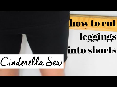 DIY leggings into shorts - Cut tights and pants shorter - Cinderella Sew - Easy DIY Tutorial