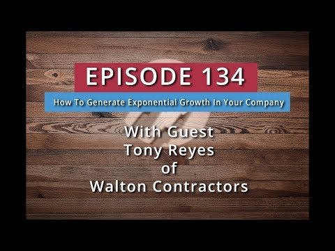 SYB 134:  How to Generate Exponential Growth in Your Company (Tony Reyes)