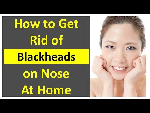How to Get Rid of Blackheads on Nose At Home