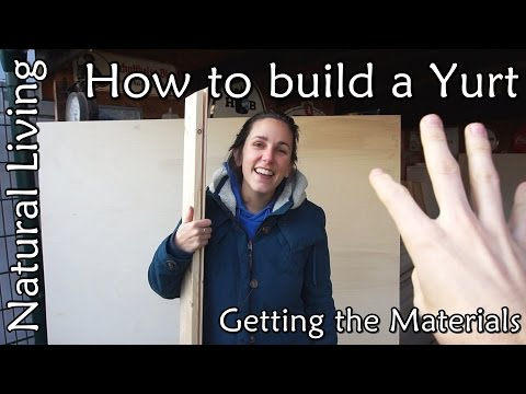 How to build a Yurt - Getting the Materials