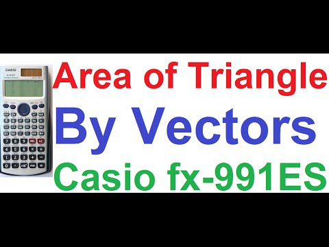 Area of Triangle Formed by Two Vectors on Casio fx-991ES Scientific Calculator