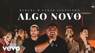 Kemuel, Lukas Agustinho - Algo Novo (Ao Vivo)