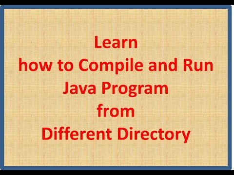 How to RUN Java Program from Different Directory