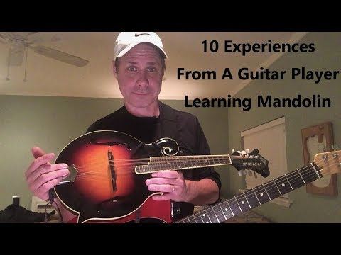 Guitar Player Learning Mandolin - 10 Thoughts & Experiences (2018)