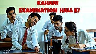 Kahani School Examination Hall ki |School Life || GAURAV ARORA  feat. Raahii Films
