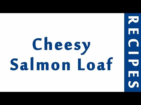Cheesy Salmon Loaf   EASY TO LEARN   QUICK RECIPES