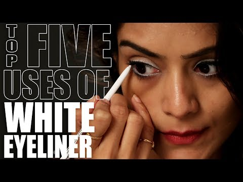 Top 5 Uses Of White Eyeliner | Different Uses Of White Eyeliner | White Eyeliner Hacks | Foxy Makeup