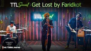 TTL Social Finale | Get Lost: Music Video | Faridkot | The Timeliners