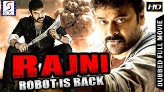 Rajni - Robot Is Back - Dubbed Hindi Movies 2017 Full Movie HD l Chiranjeevi ,Simran