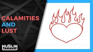 Calamities and Lusts