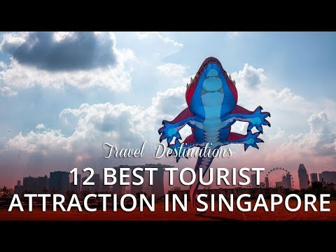 12 Best Tourist Attractions in Singapore