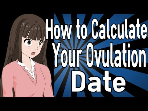 How to Calculate Your Ovulation Date