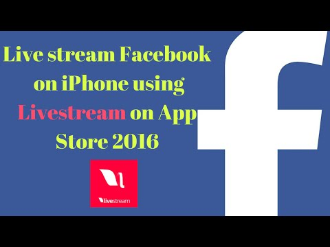 Live stream Facebook on Iphone using Livestream on App Store 2016