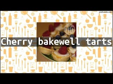 Recipe Cherry bakewell tarts
