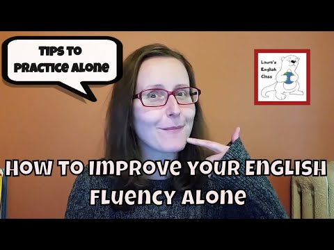How to Practice English Fluency Alone