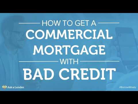 How to Get a Commercial Mortgage with Bad Credit | Ask a Lender