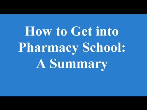 How to Get into Pharmacy School: A Summary