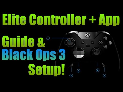 Xbox One Elite Controller App Guide + Black Ops 3 Setup!