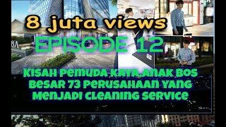 Download KISAH PEMUDA KAYA YANG JADI CLEANING SERVICE,( EPISODE 12) Video