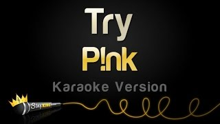 P!nk - Try (karaoke Version)