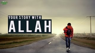 Your Story With Allah - A Life Changing Ramadan