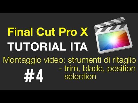 Final Cut Pro X #4 - montaggio video e strumenti di ritaglio - ITA