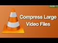 How to Quickly Compress Large Video Files via VLC - GIZBOT