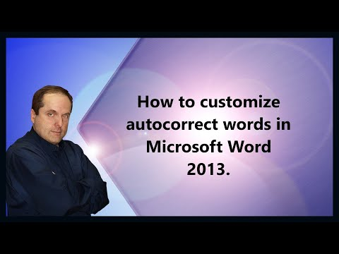 How to customize autocorrect words in Microsoft Word 2013.