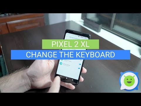 Pixel 2 XL: How to Change the Keyboard