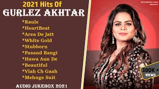 2021 Hits Of GURLEZ AKHTAR | Audio Jukebox 2021 | All Hits Songs Of Gurlez Akhtar |Masterpiece A Man