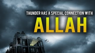 ALLAH HAS A SPECIAL CONNECTION WITH THUNDER