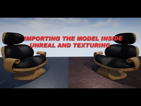 Importing the Custom Chair From 3ds Max to Unreal Engine 4