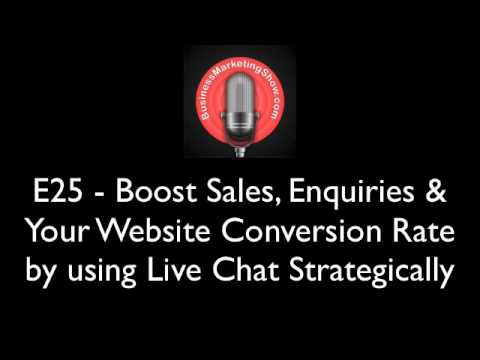 E25 - Boost Sales, Enquires & Your Website Conversion Rate by Using Live Chat Strategically