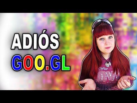 ¿GOO.GL VA A DESAPARECER? Noticia Sobre Google URL Shortener (2018)