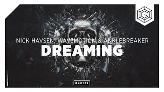 Nick Havsen, Wav3motion & Anklebreaker - Dreaming