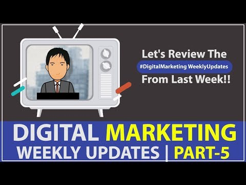 Digital Marketing Weekly Updates | Part-5 | Hindi