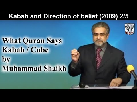 Kaaba - What Quran Says About by Mohammad Shaikh 02/05 (2009)