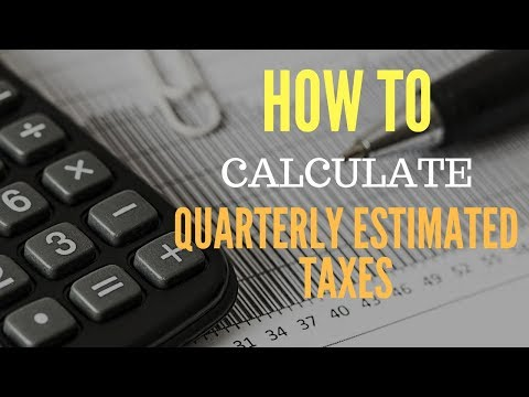 How to Calculate Your Quarterly Tax Estimate