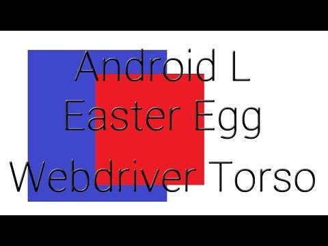 Android L  Easter Egg Webdriver Torso