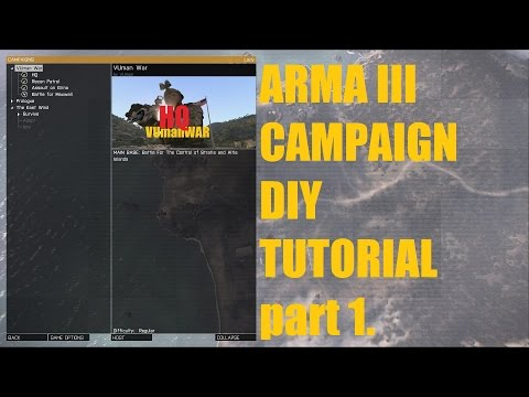 How to make Arma III Campaign DIY TUTORIAL part 1