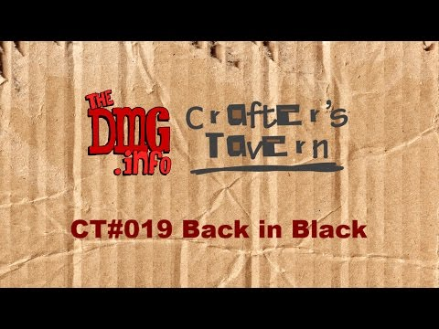 Crafter's Tavern: Back in Black! CT#019