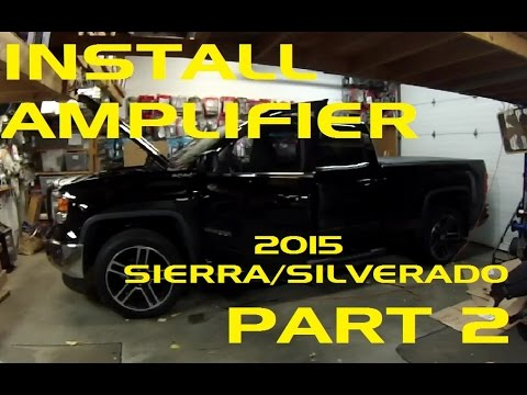 PART 2 - HOW TO Install an Amplifier in a 2015 Sierra / Silverado Using OEM Head Unit!!