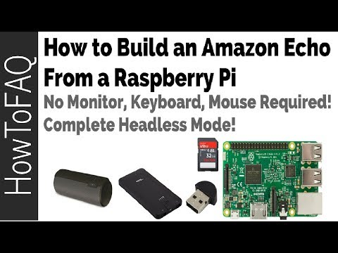 How to make an Amazon Echo from a Raspberry Pi Headless Mode 2018 Home Automation