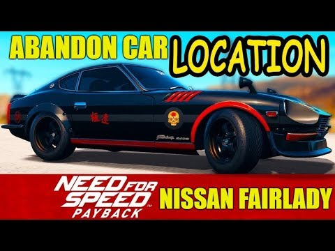 Need For Speed Payback Abandoned Car 03/07/18-10/07/18 Location Guide - La Catrina NISSAN FAIRLADY!