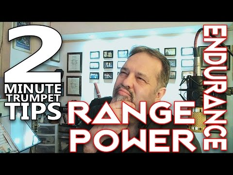 Two Minute Trumpet Tips | Range, Power, and Endurance - Part 1