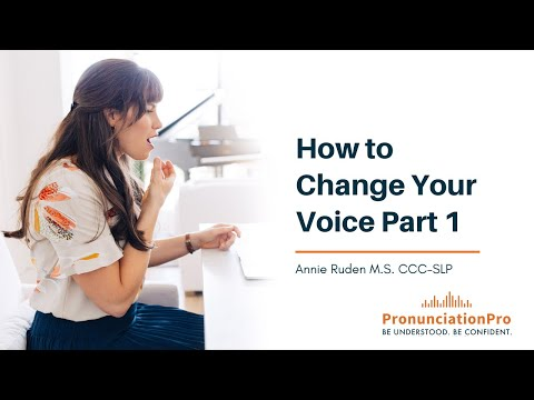 How To Change Your Voice - Part 1