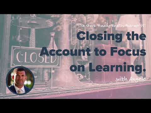 Closing the Account to Focus on Learning. (audio only)