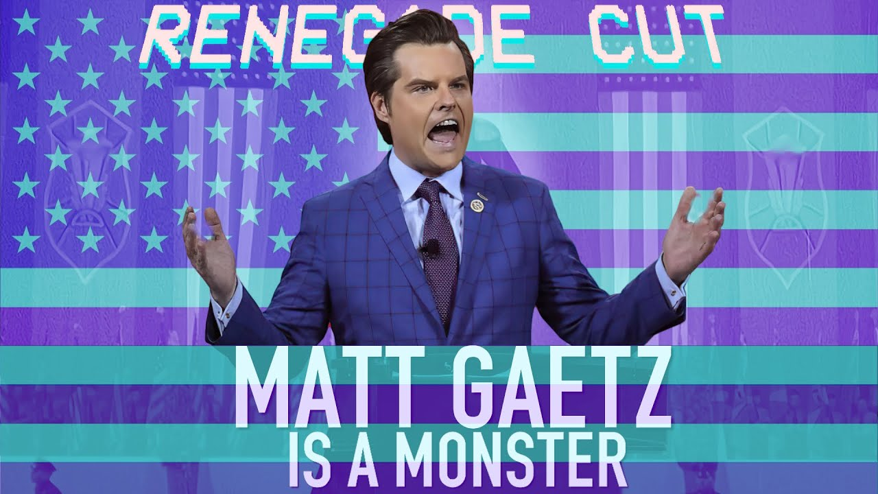 Matt Gaetz is a MONSTER | Renegade Cut